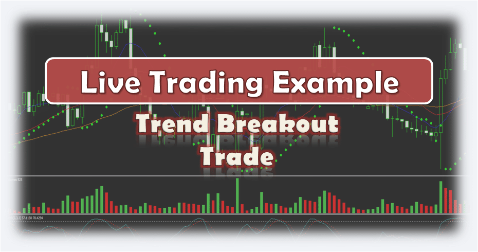Trend Breakout Trade - Live Forex Trading Example