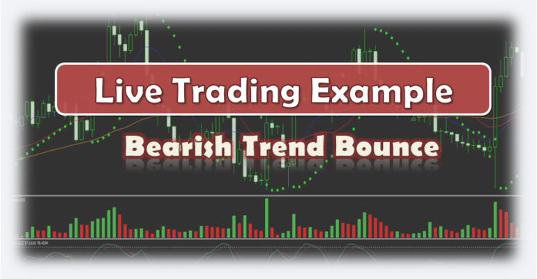 Bearish Trend Bounce - Live Forex Trading Example