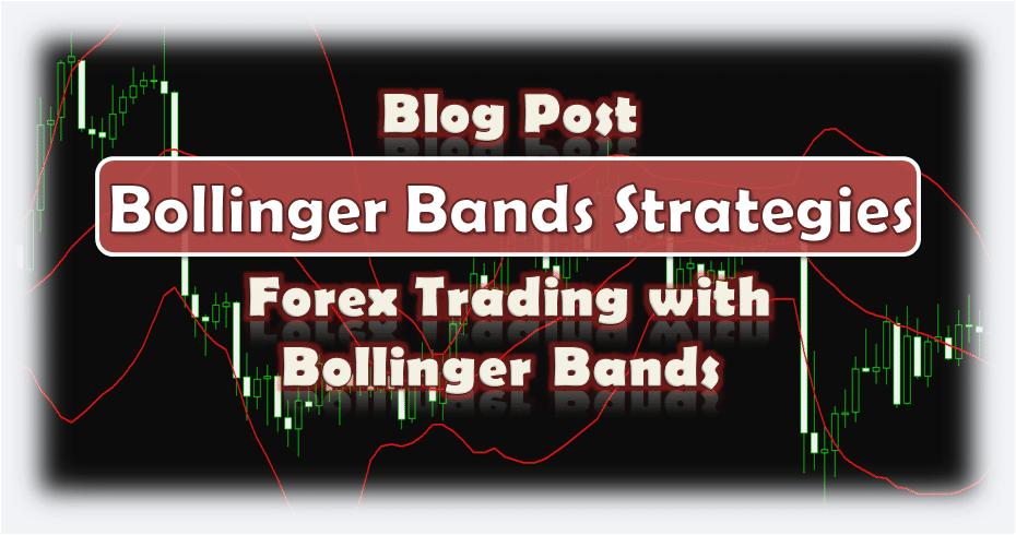 Bollinger Bands Trading Strategies