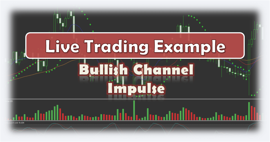 Bullish Channel Impulse - Live Forex Trading Example