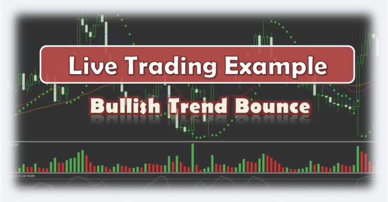 Bullish Trend Bounce - Live Forex Trading Example
