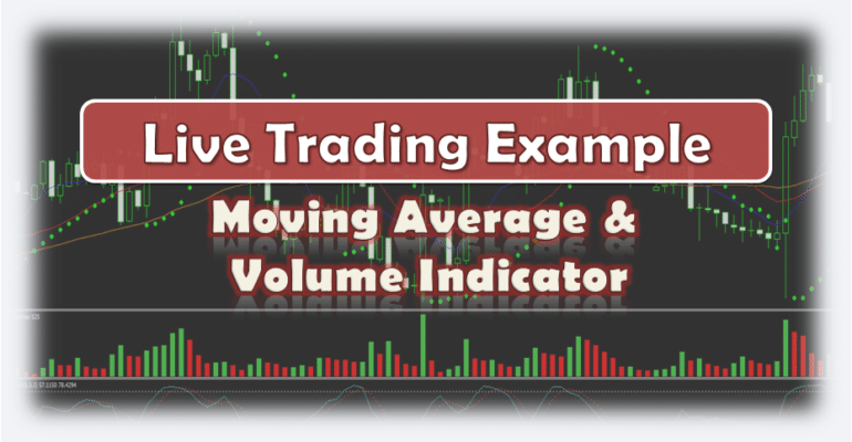 Moving Average and Volume Indicator - Live Forex Trading Example