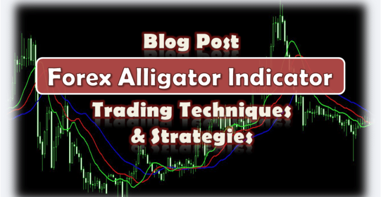 How to Use Alligator Indicator in Forex Strategies