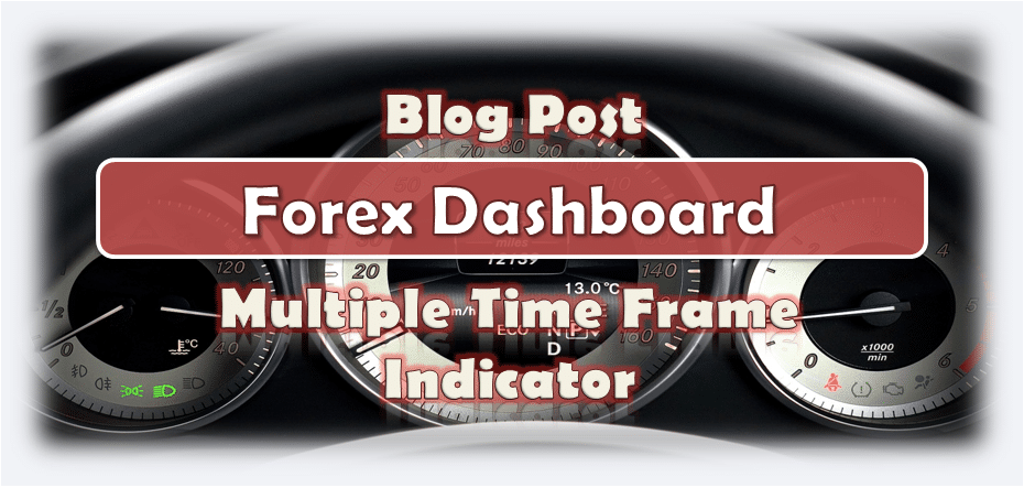 Forex Dashboard Multiple Time Frame Indicator MT4