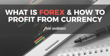 Webinar Forex Video: How to Profit from Currency