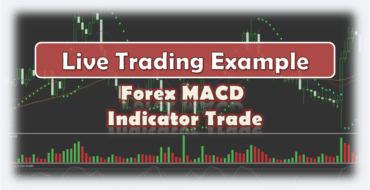 Forex MACD Indicator Trade - Live Trading Example