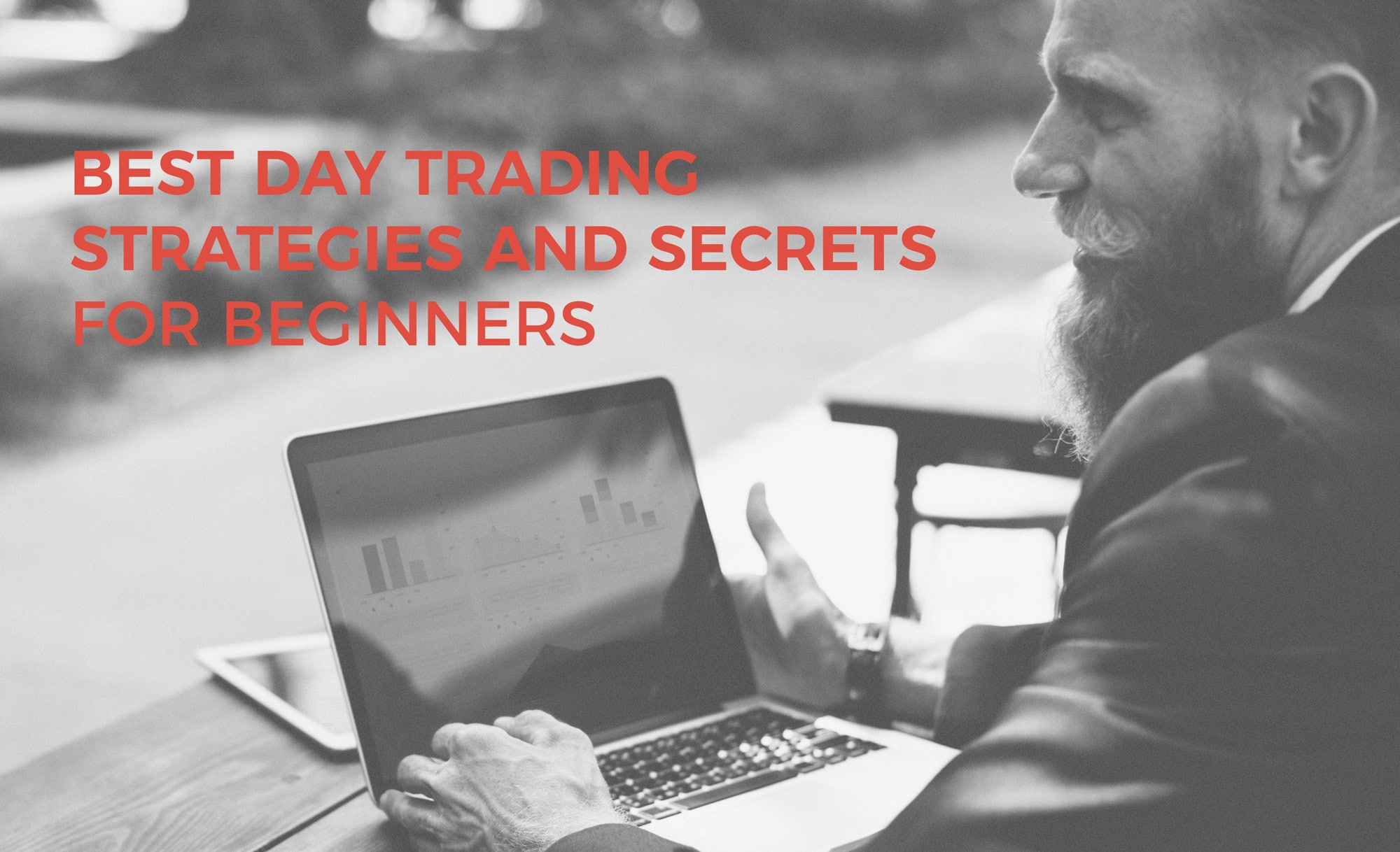 Best Day Trading Strategies and Secrets for Beginners