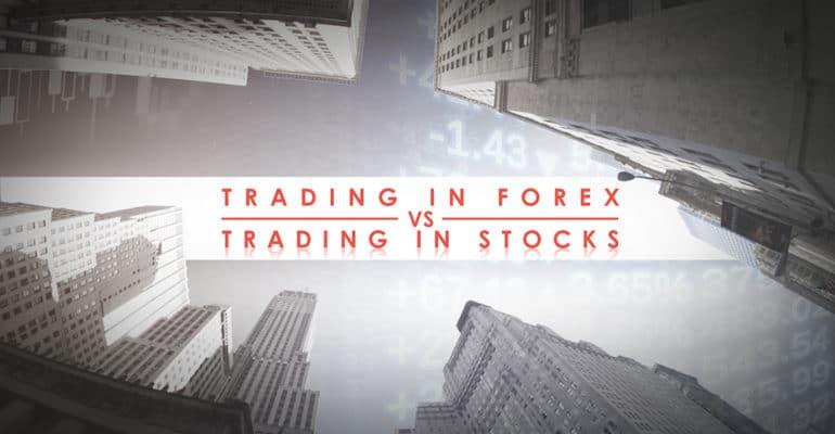 Trading in Forex vs Trading in Stocks