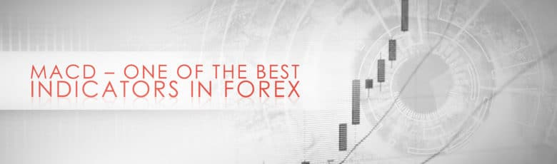 MACD – One of the Best Indicators in Forex