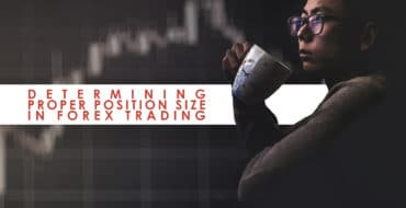 Determining Proper Position Size in Forex Trading