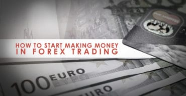 How To Start Making Money in Forex Trading