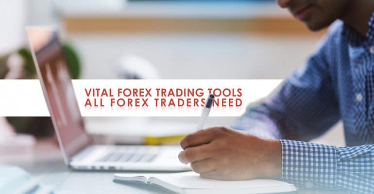 Vital Forex Trading Tools All Forex Traders Need