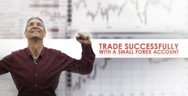 Trade Successfully with a Small Forex Account