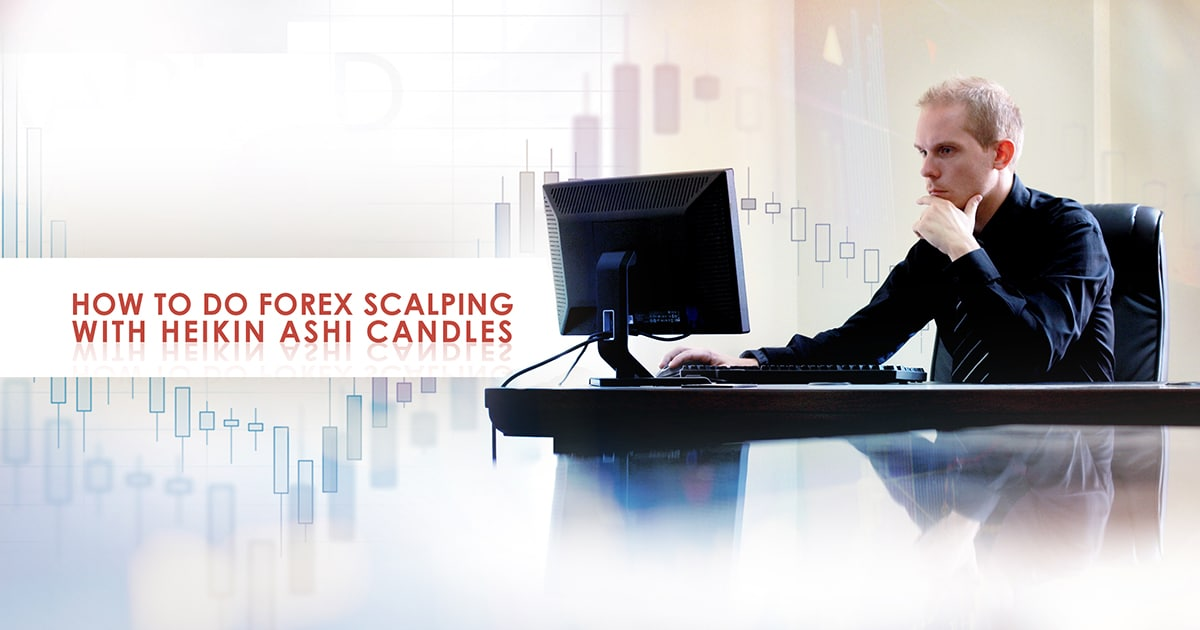 How to do Forex Scalping with Heikin Ashi Candles